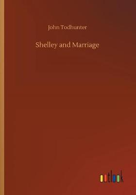 Shelley and Marriage (Paperback)