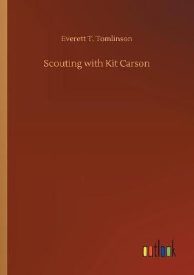 Scouting with Kit Carson (Paperback)