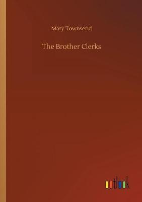 The Brother Clerks (Paperback)