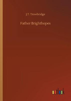 Father Brighthopes (Paperback)