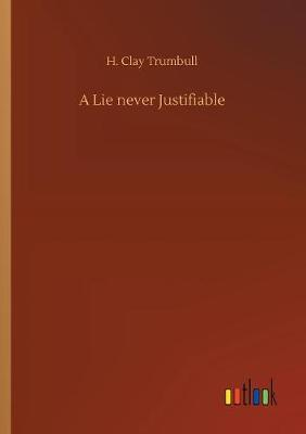 A Lie Never Justifiable (Paperback)