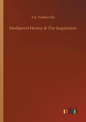 Mediaevel Heresy & the Inquisition (Paperback)