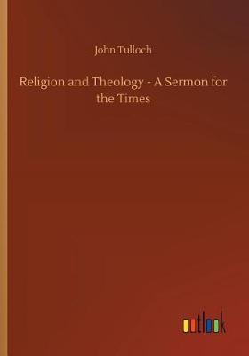 Religion and Theology - A Sermon for the Times (Paperback)