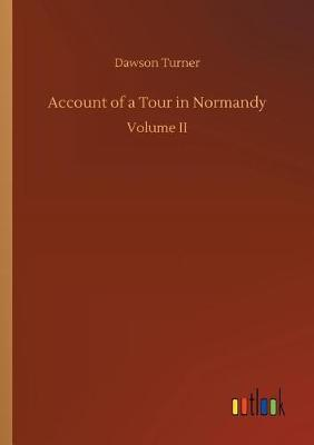 Account of a Tour in Normandy (Paperback)