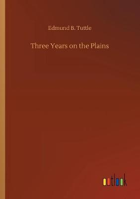 Three Years on the Plains (Paperback)