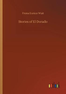 Stories of El Dorado (Paperback)