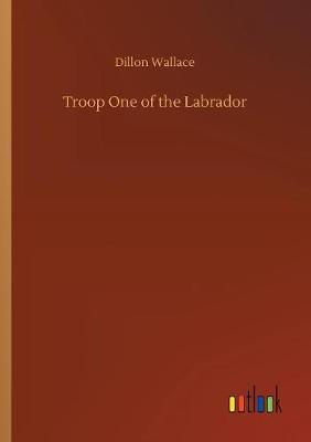 Troop One of the Labrador (Paperback)