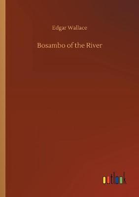 Bosambo of the River (Paperback)