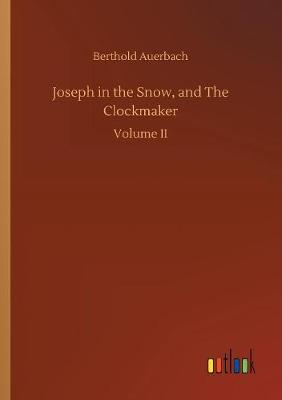 Joseph in the Snow, and the Clockmaker (Paperback)