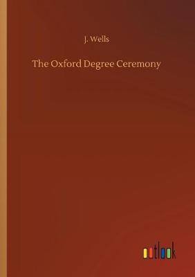 The Oxford Degree Ceremony (Paperback)