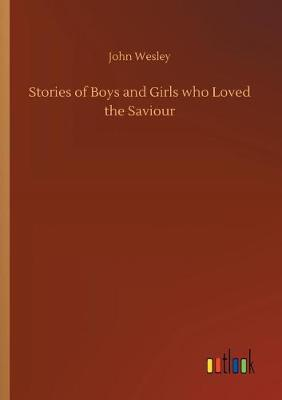 Stories of Boys and Girls Who Loved the Saviour (Paperback)