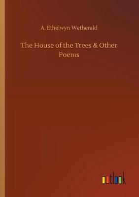 The House of the Trees & Other Poems (Paperback)