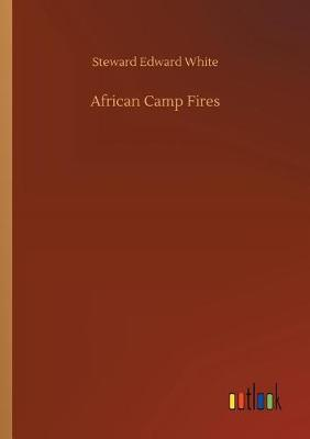 African Camp Fires (Paperback)