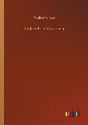 A Month in Yorkshire (Paperback)
