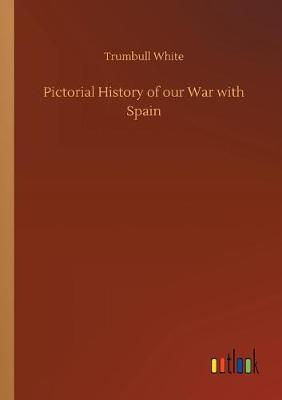 Pictorial History of Our War with Spain (Paperback)