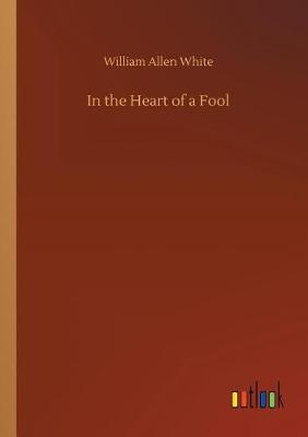 In the Heart of a Fool (Paperback)
