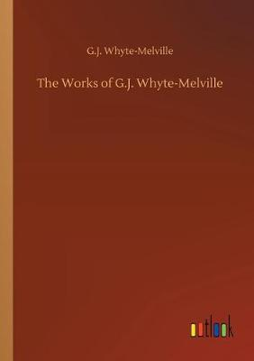 The Works of G.J. Whyte-Melville (Paperback)