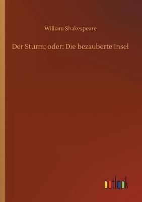 Der Sturm; Oder: Die Bezauberte Insel (Paperback)