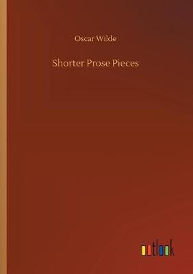 Shorter Prose Pieces (Paperback)