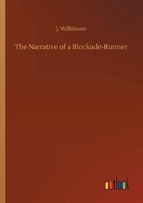 The Narrative of a Blockade-Runner (Paperback)