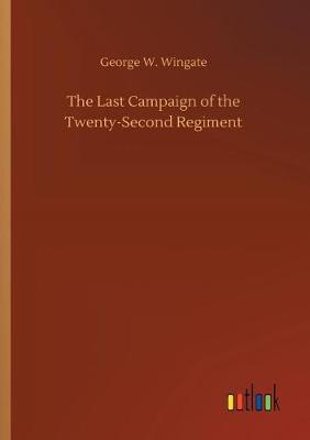 The Last Campaign of the Twenty-Second Regiment (Paperback)
