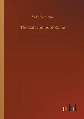 The Catacombs of Rome (Paperback)