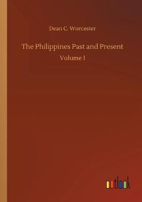 The Philippines Past and Present (Paperback)