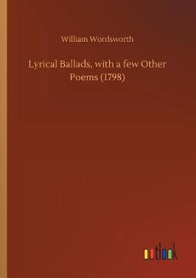 Lyrical Ballads, with a Few Other Poems (1798) (Paperback)
