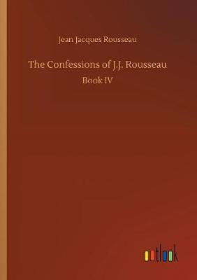 The Confessions of J.J. Rousseau (Paperback)