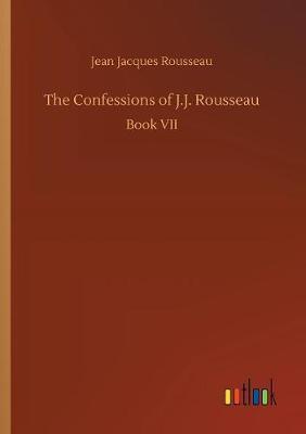 The Confessions of J.J. Rousseau (Paperback)