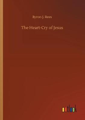 The Heart-Cry of Jesus (Paperback)