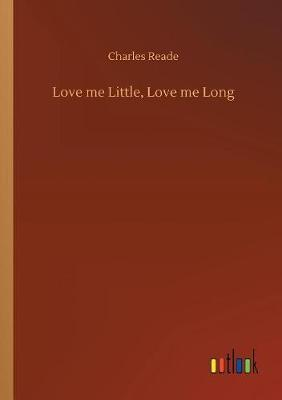 Love Me Little, Love Me Long (Paperback)
