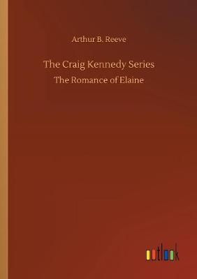 The Craig Kennedy Series (Paperback)