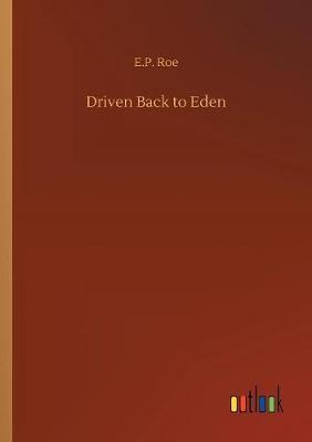 Driven Back to Eden (Paperback)