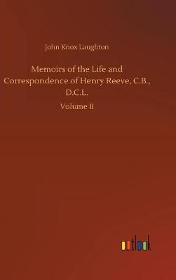 Memoirs of the Life and Correspondence of Henry Reeve, C.B., D.C.L. (Hardback)