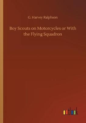Boy Scouts on Motorcycles or with the Flying Squadron (Paperback)