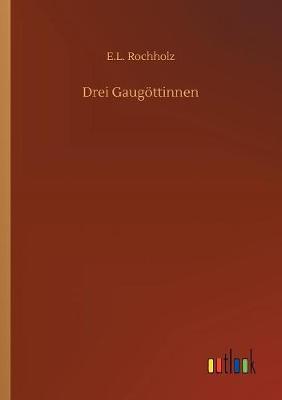Drei Gaug ttinnen (Paperback)