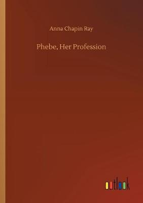 Phebe, Her Profession (Paperback)