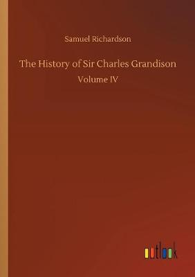 The History of Sir Charles Grandison (Paperback)