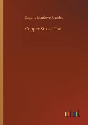 Copper Streak Trail (Paperback)