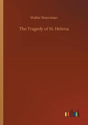 The Tragedy of St. Helena (Paperback)