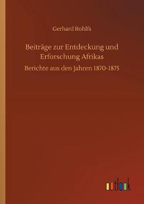 Beitr ge Zur Entdeckung Und Erforschung Afrikas (Paperback)