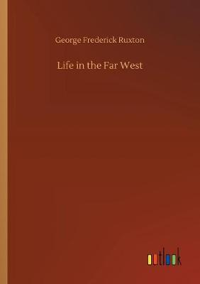 Life in the Far West (Paperback)