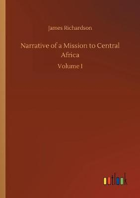 Narrative of a Mission to Central Africa (Paperback)