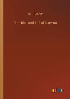 The Rise and Fall of Nauvoo (Paperback)