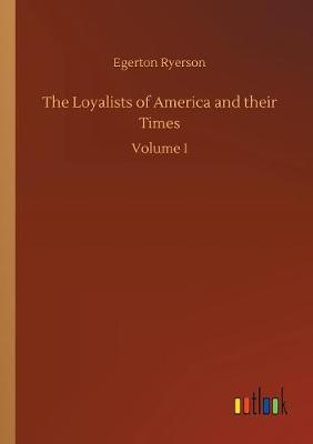 The Loyalists of America and Their Times (Paperback)