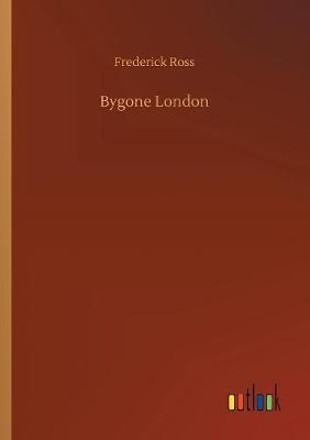 Bygone London (Paperback)