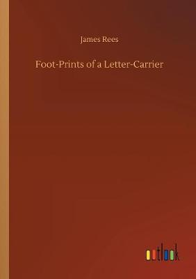 Foot-Prints of a Letter-Carrier (Paperback)