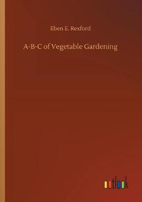 A-B-C of Vegetable Gardening (Paperback)