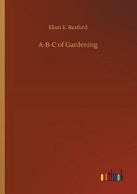 A-B-C of Gardening (Paperback)